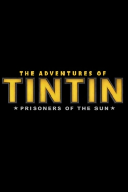 The Adventures of Tintin: Prisioners of the Sun (2021)